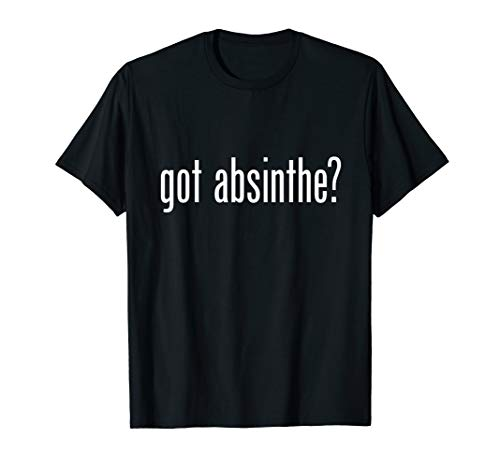 Got Absinthe Vintage Retro Parody Funny T-Shirt