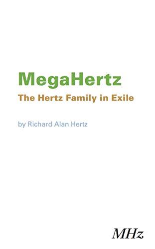 MegaHertz The Hertz Family In Exile By Richard