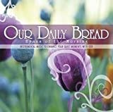 Our Daily Bread: Hymns of the Morning by Various Artists