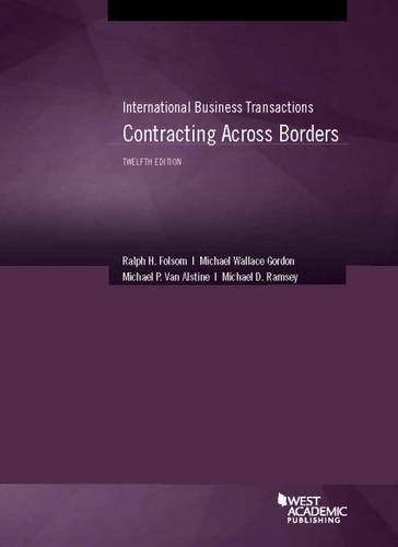 International Business Transactions: Contracting Across Borders, 12th (American Casebook Series)
