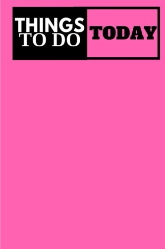 Things To Do Today - (Pink) Task List: (6x9) To-Do List, 60 Pages, Smooth Matte Cover