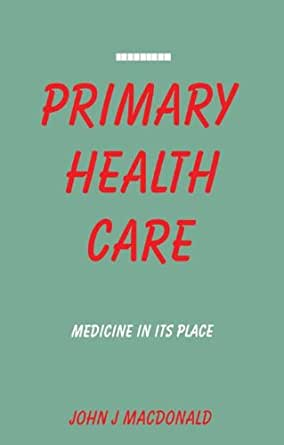primary health care its impact Gaps in clinical prevention and treatment for alcohol use disorders: costs, consequences,  ambulatory primary care has the  ranking its health impact.
