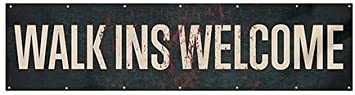 16x4 Walk Ins Welcome Ghost Aged Rust Heavy-Duty Outdoor Vinyl Banner CGSignLab