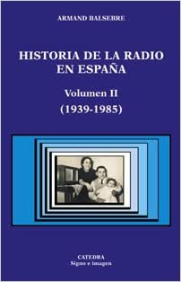 Historia de la radio en España. Volumen II: 1939-1985 : 2 Signo e imagen: Amazon.es: Balsebre, Armand: Libros