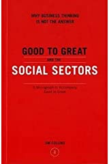 Good to Great and the Social Sectors a Monograph to Accompany Good to Great (Paperback)--by James C. Collins [2005 Edition] ISBN: 9780977326402