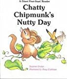 img - for Chatty Chipmunk's Nutty Day (Giant First-Start Reader) by Suzanne Gruber (1989-04-03) book / textbook / text book
