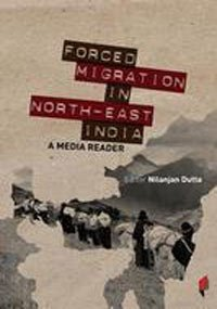 Forced Migration in North East India: A Media Reader (Critical Debates on Frontpage, History & Politics on Frontpage) ebook