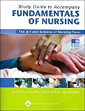 Study Guide to Accompany Fundamentals of Nursing : The Art and Science of Nursing Care, Taylor, Carol and Lebon, Marilee, 0781752175