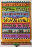 img - for Interpreting Your Child's Handwriting and Drawings: Toddler to Teens by Claude Santoy (1991-03-02) book / textbook / text book