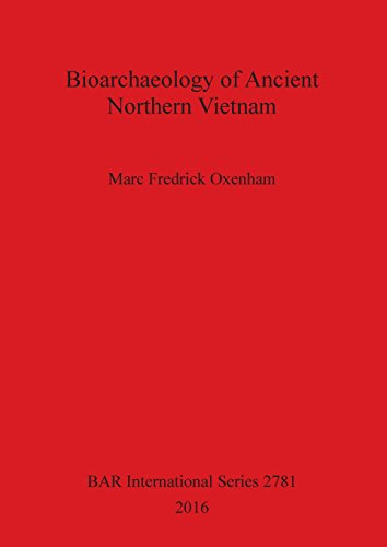 Bioarchaeology of Ancient Northern Vietnam (BAR International Series) by British Archaeological Reports Oxford Ltd