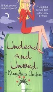 Undead and Unwed (Queen Betsy, Book 1) Publisher: Berkley Sensation
