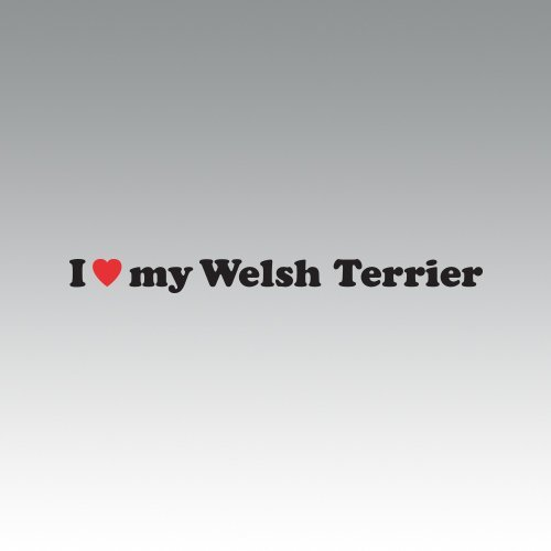RDW I Love My Welsh Terrier Sticker - Decal - Die Cut - Black
