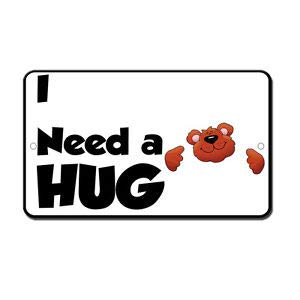 KARPP I Need A Hug Teddy Bear Novelty Funny Metal Sign 8 in x 12 in Business, Nostalgic, Retro, Vintage and Funny Signs