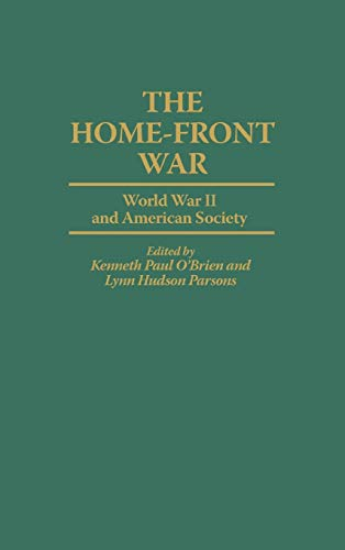 The Home-Front War: World War II and American Society (Contributions in American History)
