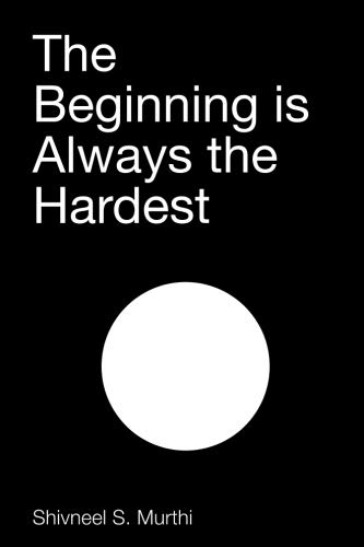 The Beginning is Always the Hardest by CreateSpace Independent Publishing Platform