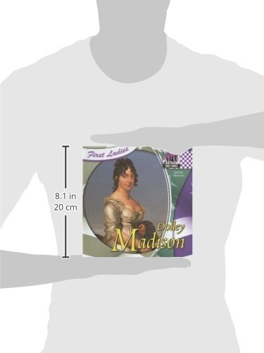 Dolley Madison (First Ladies)