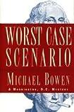 Worst Case Scenario, Michael Bowen, 0517701499