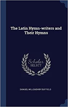 Book The Latin Hymn-writers and Their Hymns