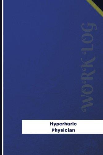 Hyperbaric Physician Work Log: Work Journal, Work Diary, Log - 126 pages, 6 x 9 inches (Orange Logs/Work Log) ebook