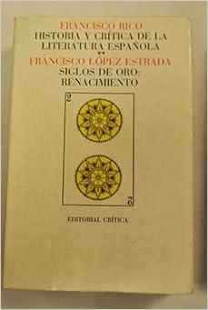 Historia y crítica de la literatura española - Siglos de oro: Renacimiento, tomo 2: Amazon.es: Francisco LÓPEZ ESTRADA: Libros