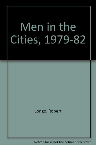 Robert Longo: Men in the Cities, 1979-1982,  With an Introduction and Interview by Richard - In Durham Malls