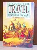 A Taste for Travel, John Julius Norwich, 0394558553