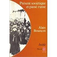 Présent soviétique et passé russe par Alain Besançon