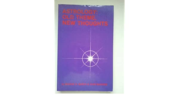 astrology old theme new thoughts