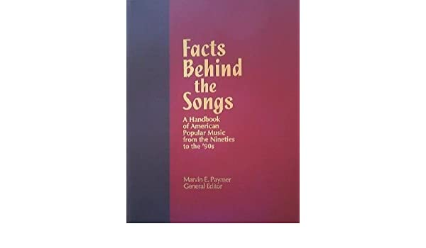 Facts Behind The Songs A Handbook Of American Popular Music From