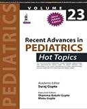 Recent Advances In Pediatrics:Hot Topics (Volume 23)