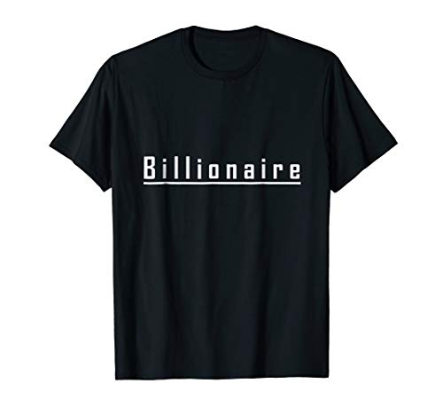 Billionaire T-Shirt - Nice money maker club ceo funny tee