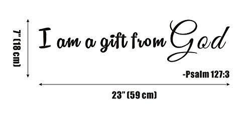 I'm a Gift From God Psalm 127:3 ...