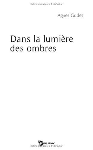 Dans La Lumiere Des Ombres [Pdf/ePub] eBook