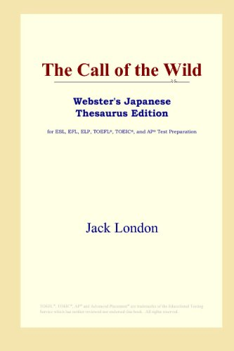 The Call of the Wild (Webster's Japanese Thesaurus (Websters Japanese Thesaurus)