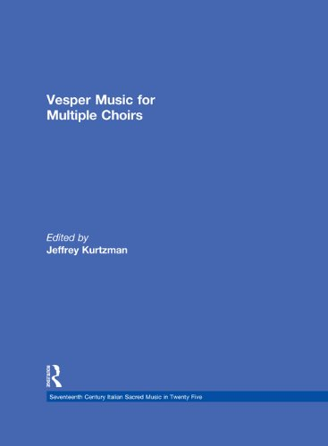 Vesper and Compline Music for Multiple Choirs (Seventeenth Century Italian Sacred Music in Twenty Five Book 20)