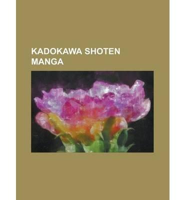 [ Kadokawa Shoten Manga: Air (Visual Novel), Aiura, AI Ore!, Bio Booster Armor Guyver, Blood+, Blood-C, Book Girl, Chibi Vampire, Code Geass, D Source Wikipedia ( Author ) ] { Paperback } 2013