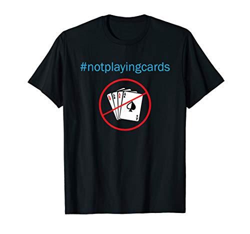 (Not Playing Cards Nurse Hashtag T-Shirt nurse shirt)