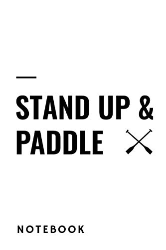 - Stand up & paddle Notebook: Stand up paddle with notebook and write. 120 pages. Dot-matrix journal for sketching, scribbling