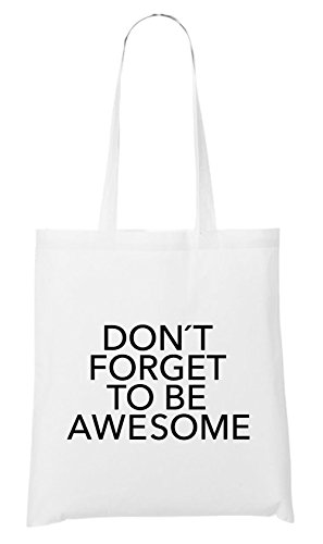 Don`t Forget To Be Awesome Bolsa Blanco