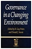 Governance in a Changing Environment, Savoie, Donald J., 0773513205
