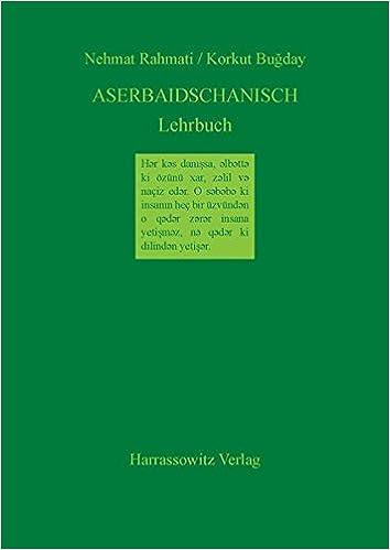 Book Aserbaidschanisch Lehrbuch: Unter Berucksichtigung Des Nord- Und Sudaserbaidschanischen (Azerbaijani and German Edition)