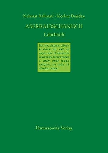 Aserbaidschanisch Lehrbuch  Unter Berücksichtigung Des Nord  Und Südaserbaidschanischen