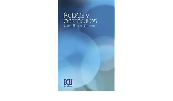 Redes y Obstáculos (Spanish Edition) - Kindle edition by Luis Roca Jusmet. Politics & Social Sciences Kindle eBooks @ Amazon.com.