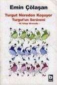 Turgut nereden koşuyor? (Turkish Edition) Emin Çölaşan