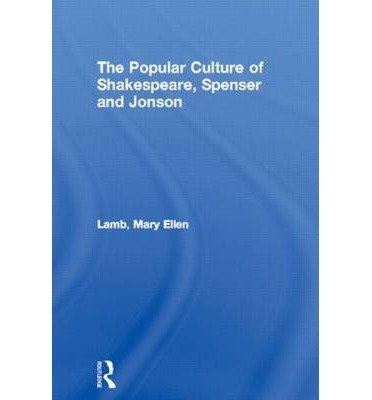 [(The Popular Culture of Shakespeare, Spenser and Jonson)] [Author: Mary Ellen Lamb] published on (September, 2006) ebook