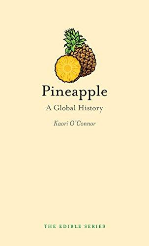 Pineapple: A Global History (Edible) by Kaori O'Connor
