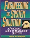 Engineering the System Solution : A Problem-Solving Approach, Hunger, Jack W., 0135945240