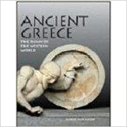 Ancient Greece: The Dawn of the Western World (Great Civilizations)