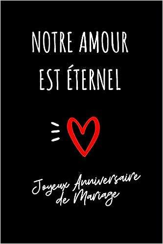 Notre Amour Est éternel Journal Idée Cadeau Anniversaire