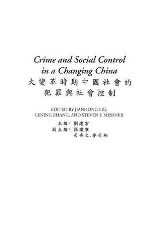 Crime and Social Control in a Changing China: (Contributions in Criminology and Penology)